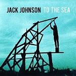 ジャック・ジョンソン/To The Sea