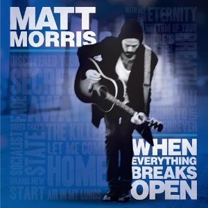 Matt-Morris-When-Everything-Breaks-Open.jpg