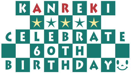 KANREKI~celebrate 60th birthday~