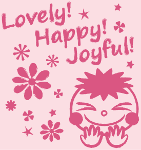 Lovely! Happy! Joyful!