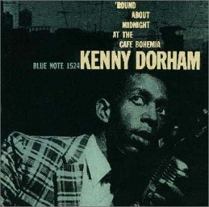 KENNY DORHAM/'ROUND ABOUT MIDNIGHT AT THE CAFE BOHEMIA