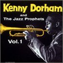 Kenny Dorham /The Jazz Prophets, Vol. 1