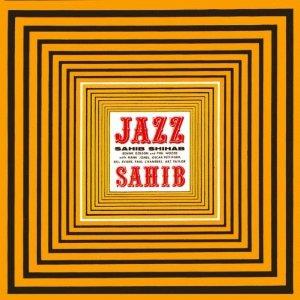 JAZZ SAHIB / SAHIB SHIHAB