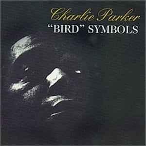 Charlie Parker / Bird Symbols