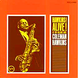 COLEMAN HAWKINS/HAWKINS! ALIVE! AT THE VILLAGE GATE
