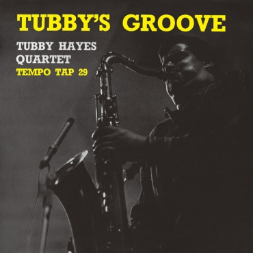 TUBBY'S GROOVE /TUBBY HAYES QUARTET