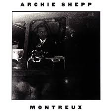 Archie Shepp/Montreux One