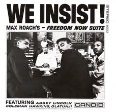 We Insist!/Max Roach's Freedom Now Suite