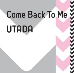 Utada 「Come Back To Me」