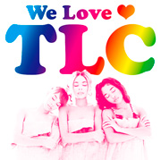 TLC 「We Love TLC」