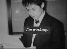 I'm working.