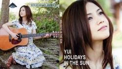 YUI ~ HOLIDAYS IN THE SUN ~
